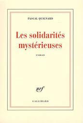 Les Solidarités Mystérieuses Pascal Quignard Recueil De